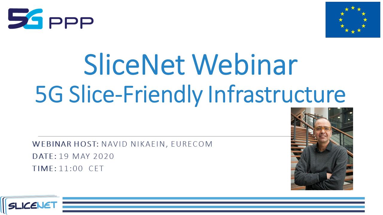 SliceNet 5G Webinar on 5G Integrated Multi-Domain Slicing Friendly Infrastructure